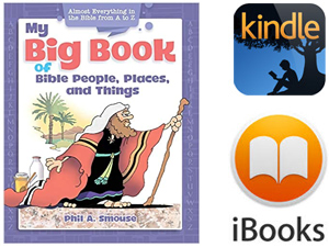 My BIG Book of Bible People, Places and Things - for Kindle and IOS